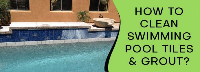 How to Clean Swimming Pool Tiles and Grouts