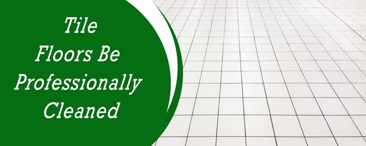 Tile Floors Be Professionally Cleaned